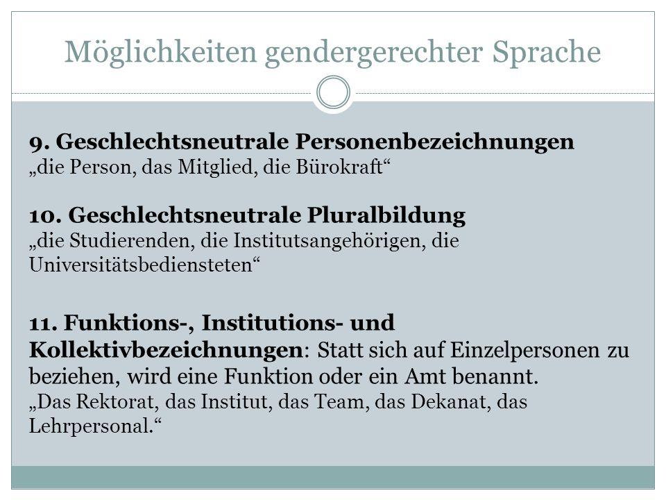"""Möglichkeiten gendergerechter Sprache 9. Geschlechtsneutrale Personenbezeichnungen """"die Person, das Mitglied, die Bürokraft"""" 10. Geschlechtsneutrale P"""