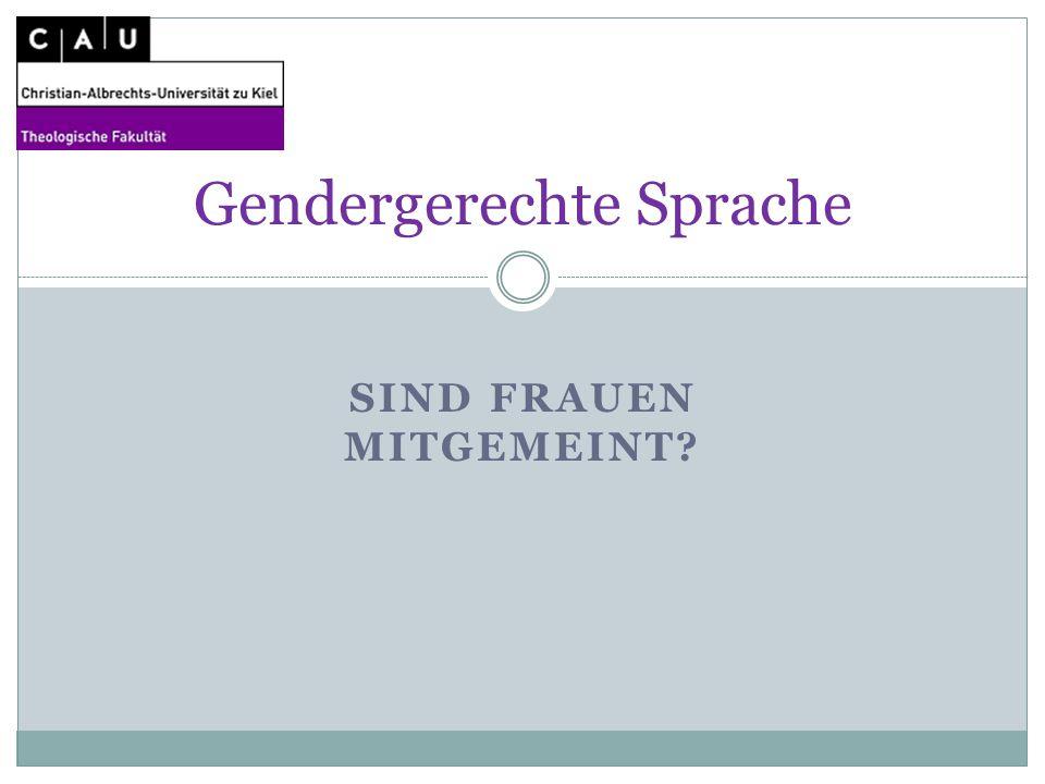 SIND FRAUEN MITGEMEINT? Gendergerechte Sprache