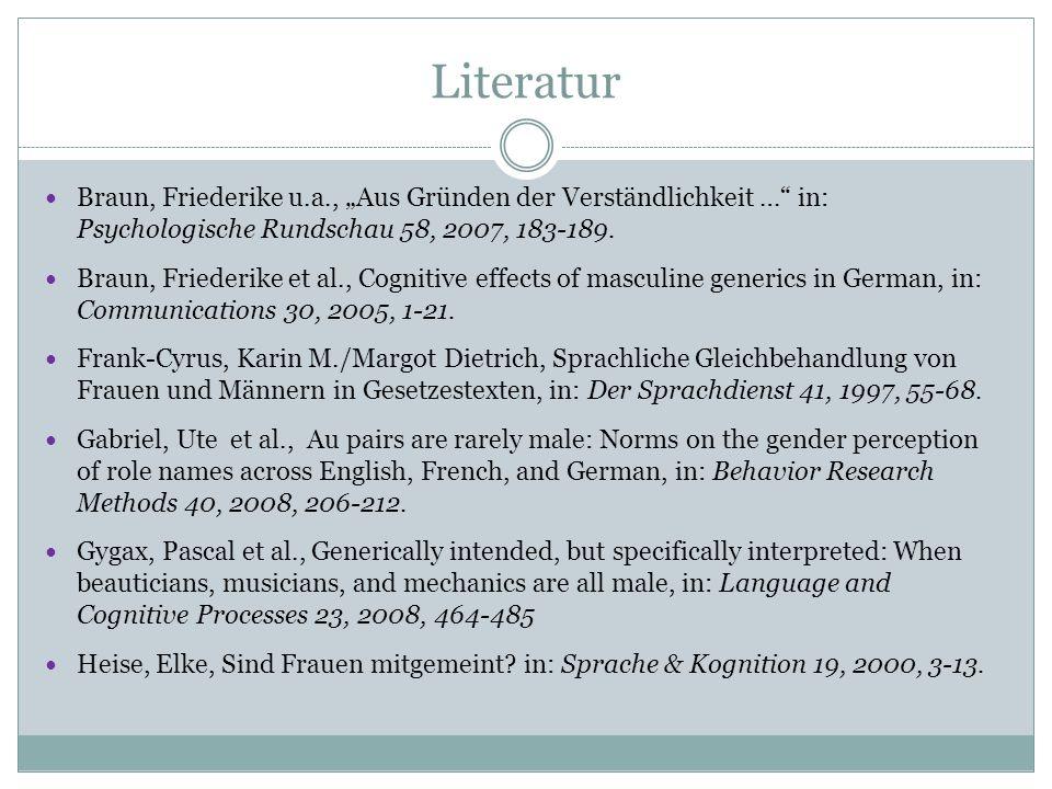 """Literatur Braun, Friederike u.a., """"Aus Gründen der Verständlichkeit …"""" in: Psychologische Rundschau 58, 2007, 183-189. Braun, Friederike et al., Cogni"""