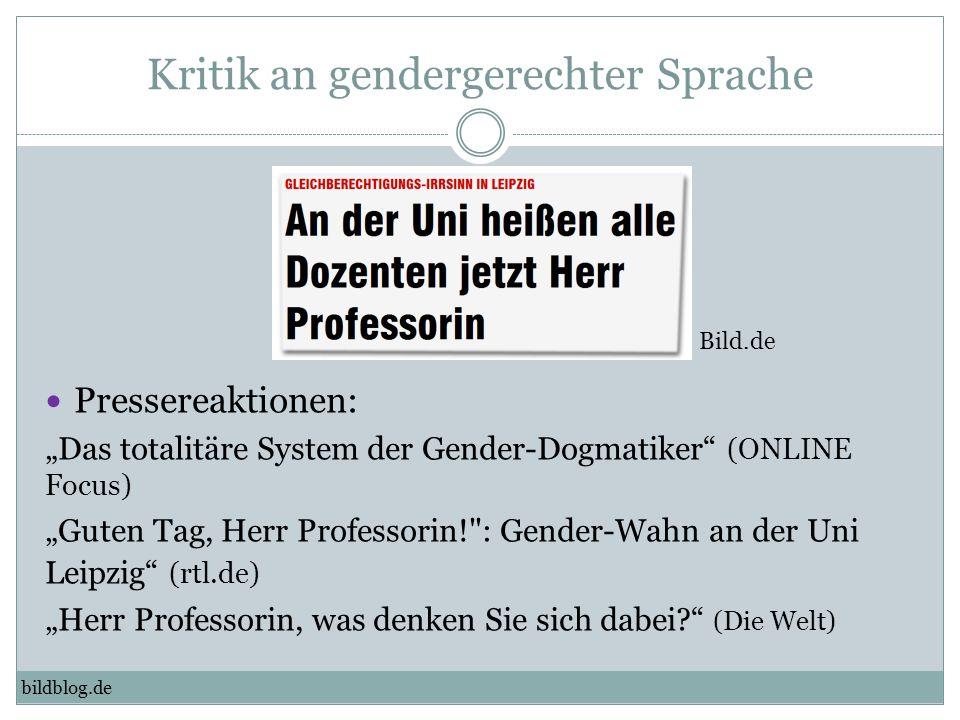 """Kritik an gendergerechter Sprache bildblog.de Pressereaktionen: """"Das totalitäre System der Gender-Dogmatiker"""" (ONLINE Focus) """"Guten Tag, Herr Professo"""
