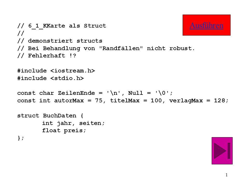 1 // 6_1_KKarte als Struct // // demonstriert structs // Bei Behandlung von Randfällen nicht robust.