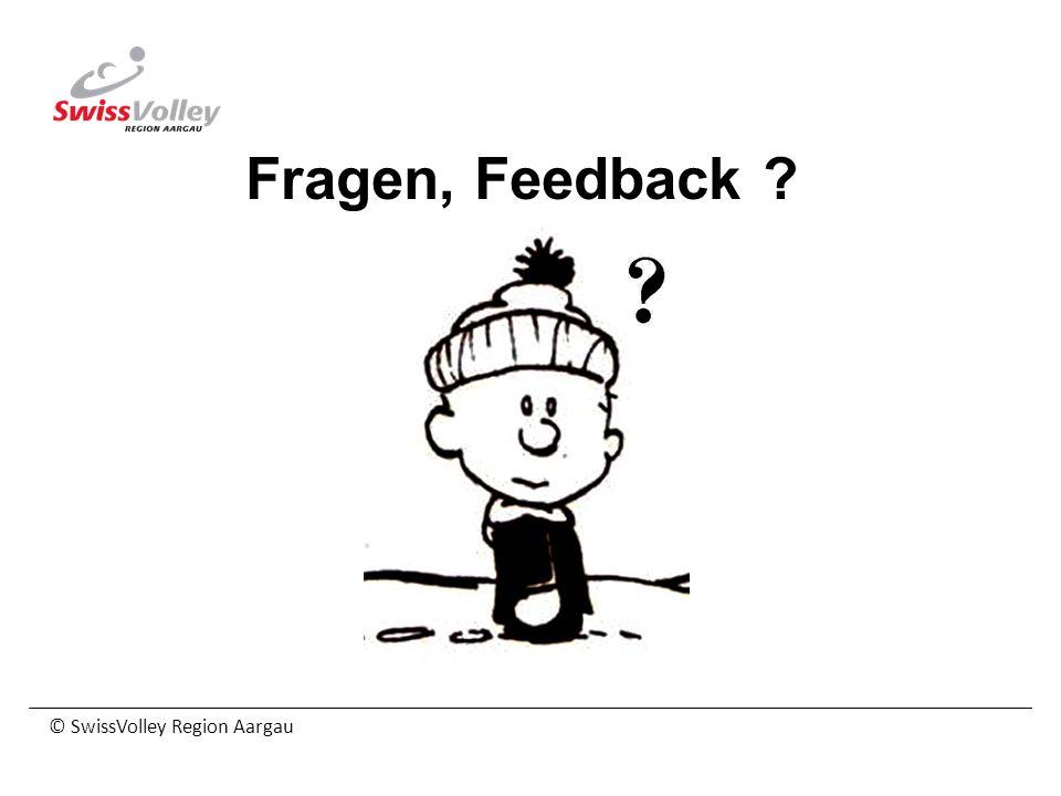 © SwissVolley Region Aargau Fragen, Feedback ?