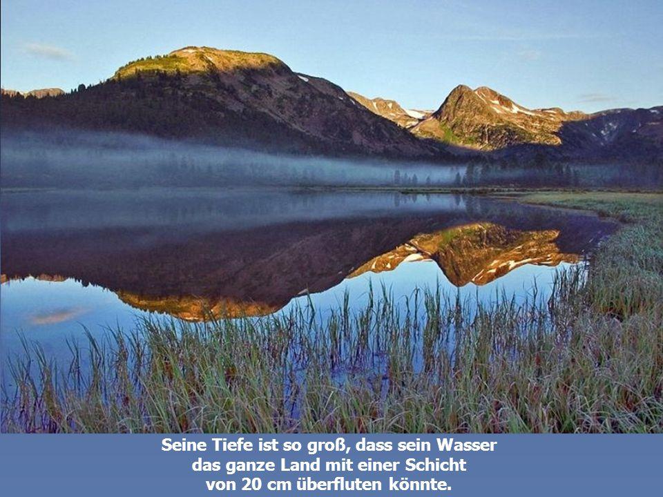 Es ist der größte See der Welt nach dem Wasservolumen.