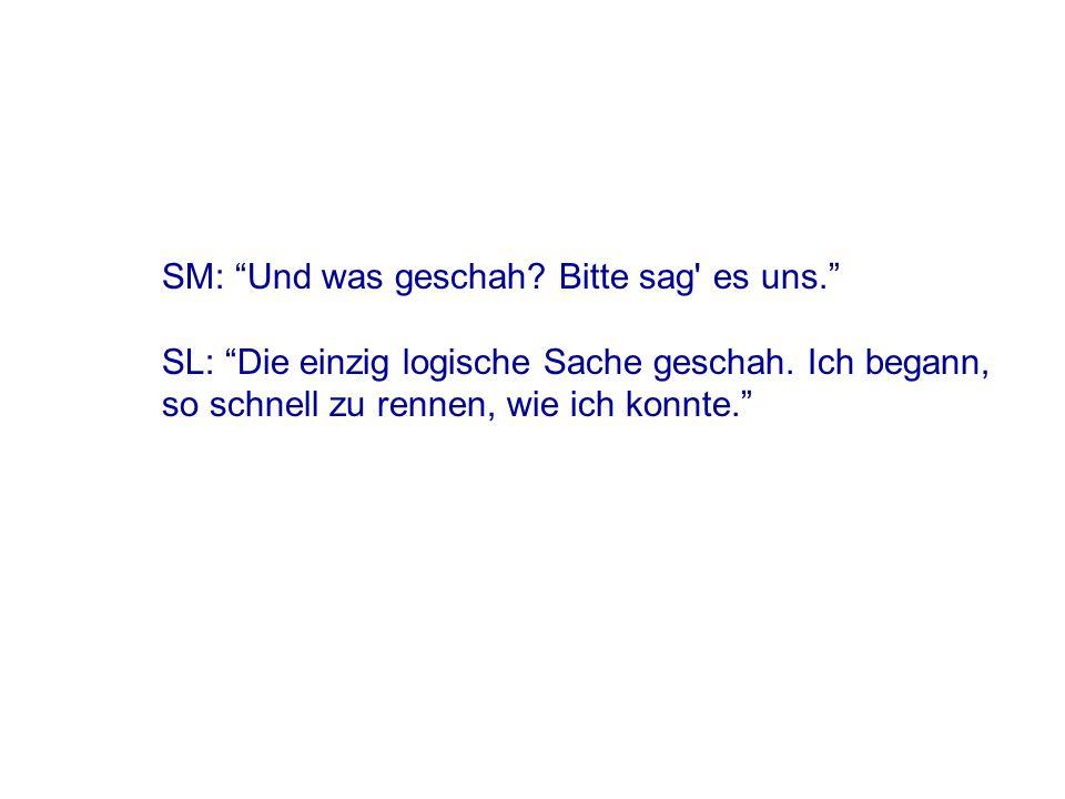 SM: Schwester Logik, Gott sei Dank bist Du hier.