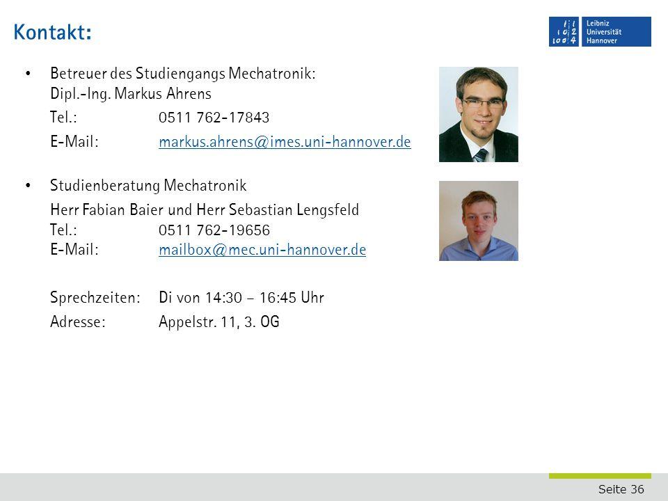 Seite 36 Kontakt: Betreuer des Studiengangs Mechatronik: Dipl.-Ing.