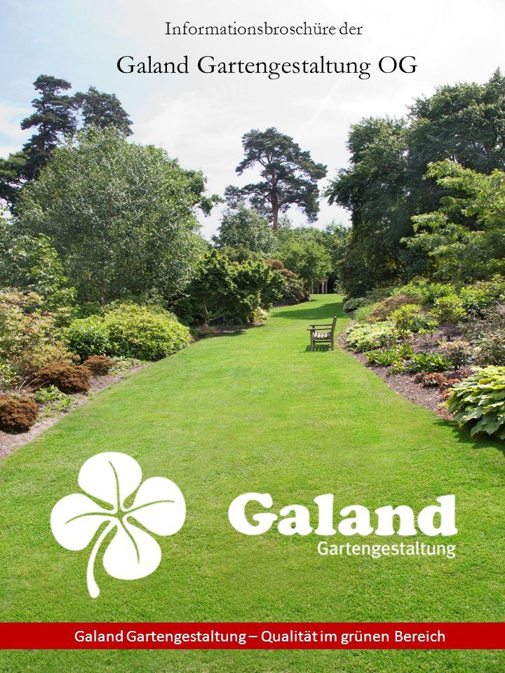 Informationsbroschüre der Galand Gartengestaltung OG Galand Gartengestaltung – Qualität im grünen Bereich