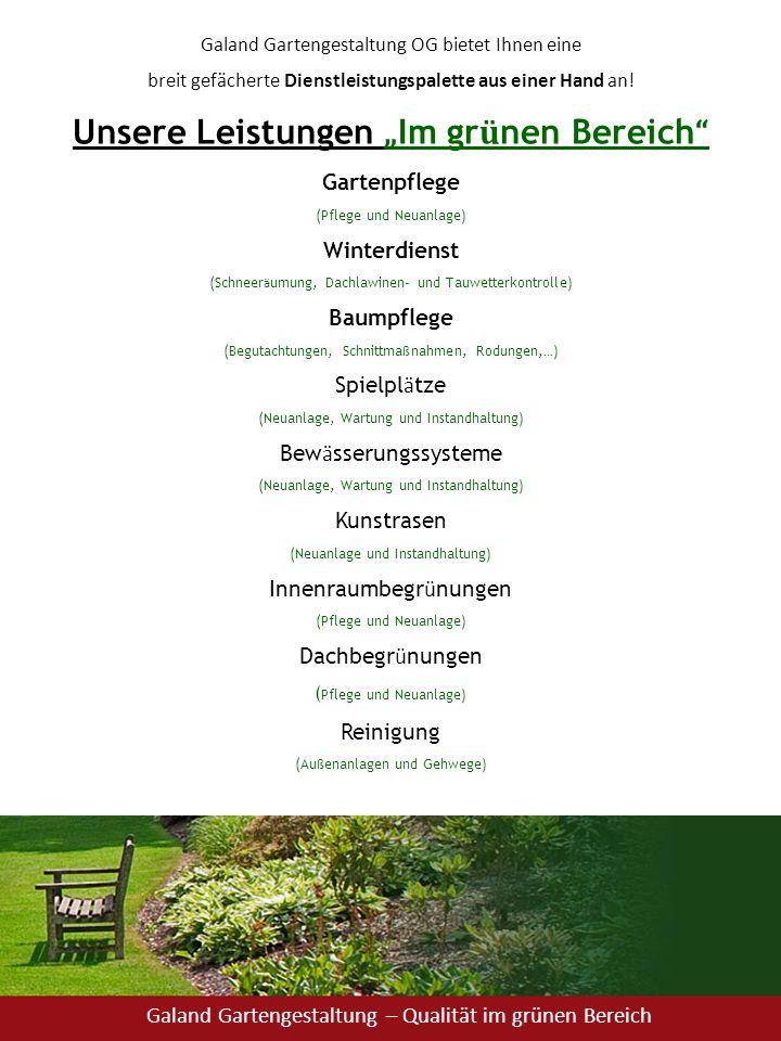"""Galand Gartengestaltung OG bietet Ihnen eine breit gefächerte Dienstleistungspalette aus einer Hand an! Unsere Leistungen """" Im gr ü nen Bereich """" Gart"""