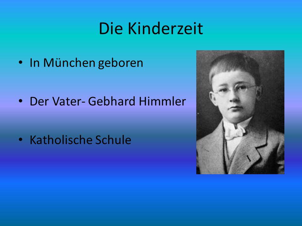 Die Kinderzeit In München geboren Der Vater- Gebhard Himmler Katholische Schule