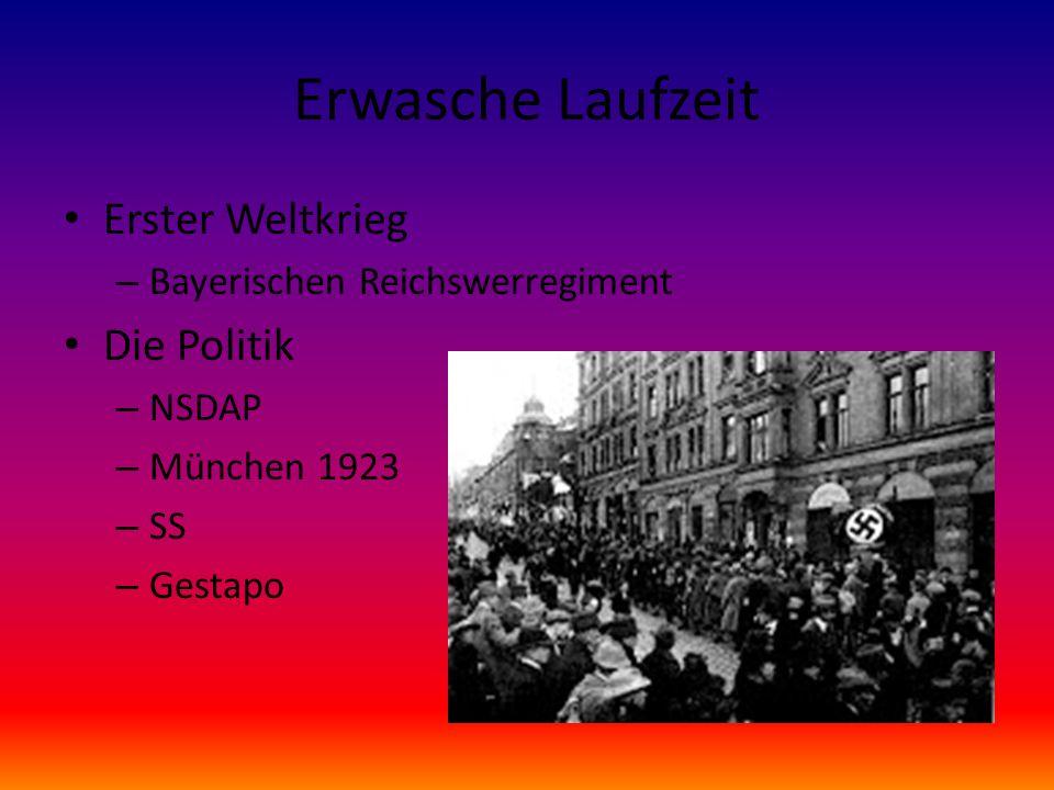 Erwasche Laufzeit Erster Weltkrieg – Bayerischen Reichswerregiment Die Politik – NSDAP – München 1923 – SS – Gestapo