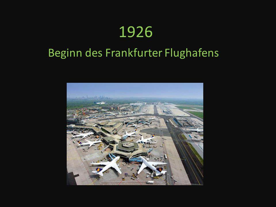 1926 Beginn des Frankfurter Flughafens
