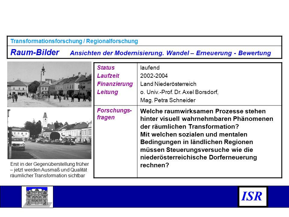 ISR Status Laufzeit Finanzierung Leitung laufend 2002-2004 Land Niederösterreich o.