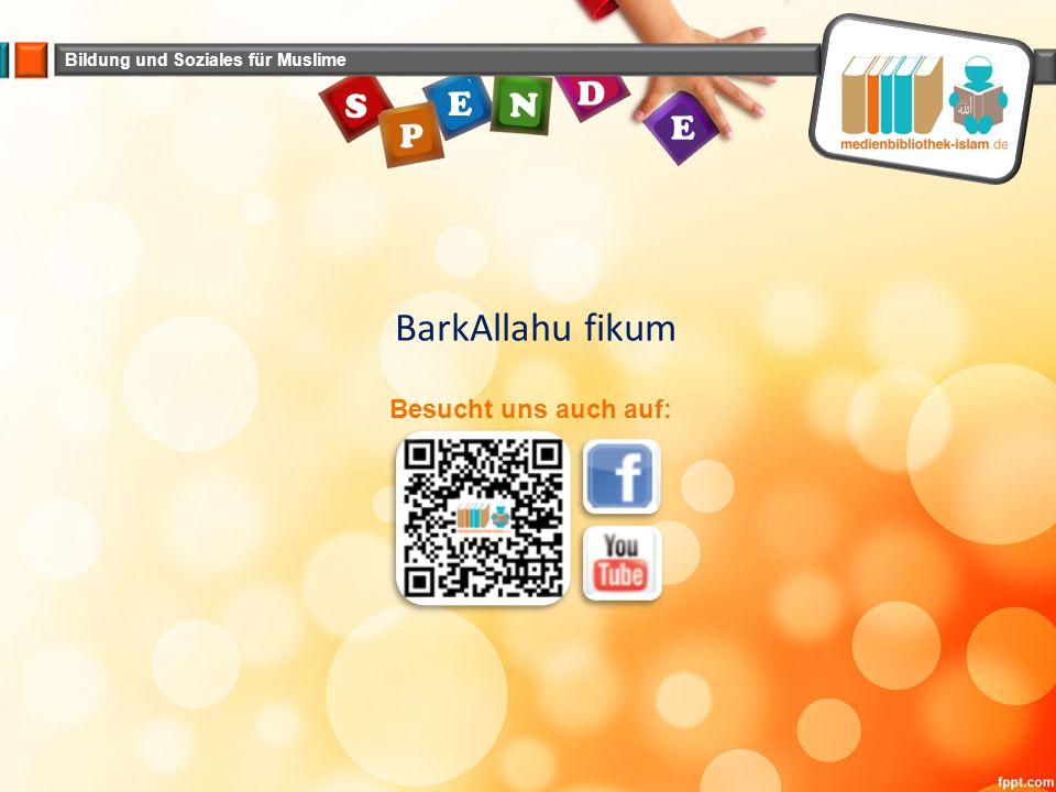Bildung und Soziales für Muslime E N E P S D BarkAllahu fikum Besucht uns auch auf: