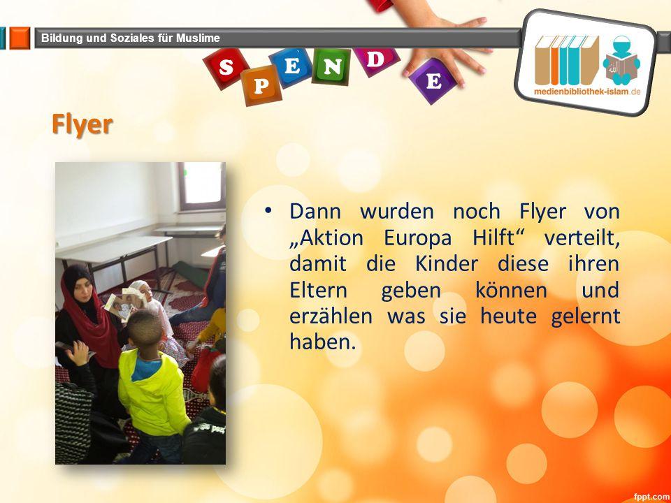 """Bildung und Soziales für Muslime E N E P S D Flyer Dann wurden noch Flyer von """"Aktion Europa Hilft"""" verteilt, damit die Kinder diese ihren Eltern gebe"""