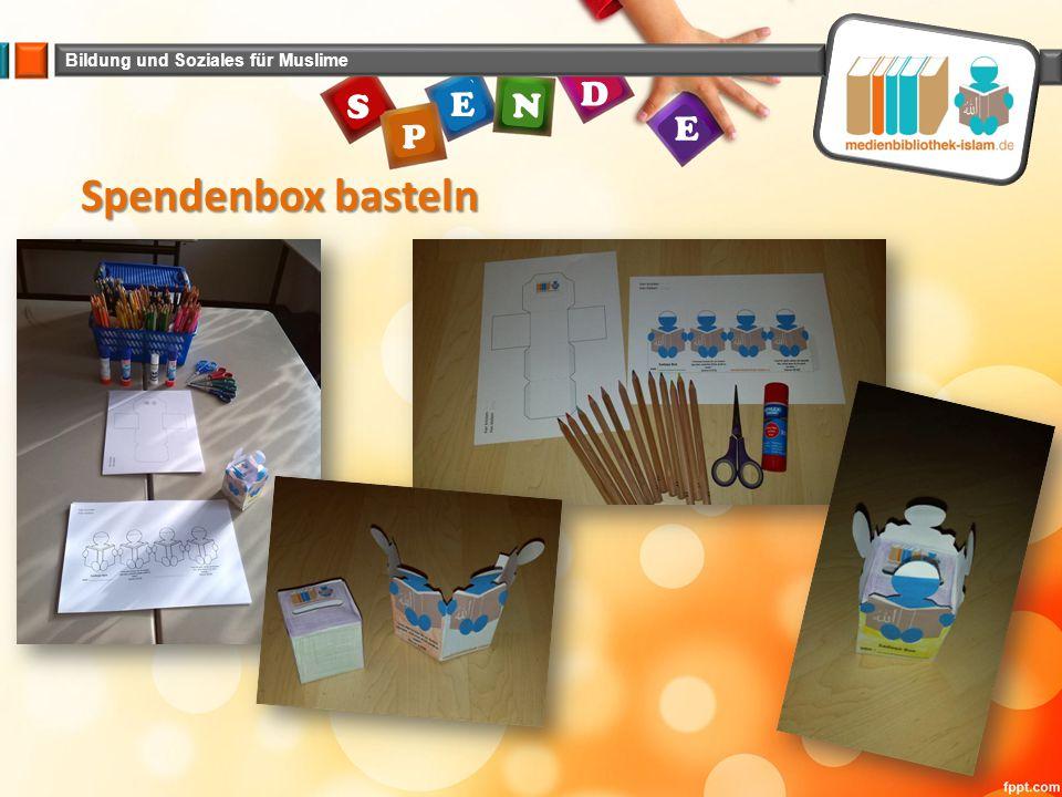 Bildung und Soziales für Muslime E N E P S D Spendenbox basteln