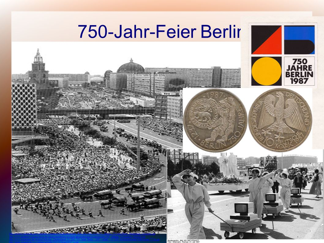 750-Jahr-Feier Berlin http://upload.wikimedia.org/wikipedia/commons/9/9a/Bundesarchiv_Bild_183-1987-0704-077,_Berlin,_750-Jahr-Feier,_Festumzug,_Compu