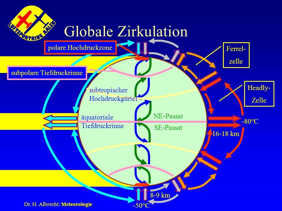 Meteorologie Dr. H. Albrecht: Meteorologie Globale Zirkulation äquatoriale Tiefdruckrinne subtropischer Hochdruckgürtel subpolare Tiefdruckrinne polar