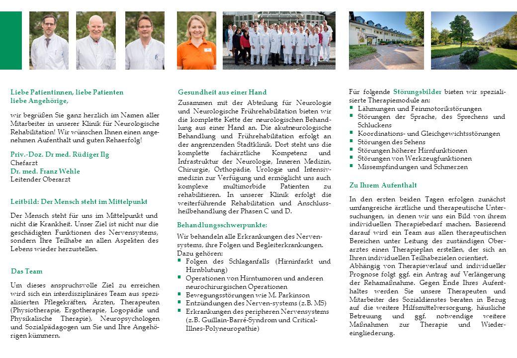 Liebe Patientinnen, liebe Patienten liebe Angehörige, wir begrüßen Sie ganz herzlich im Namen aller Mitarbeiter in unserer Klinik für Neurologische Rehabilitation.