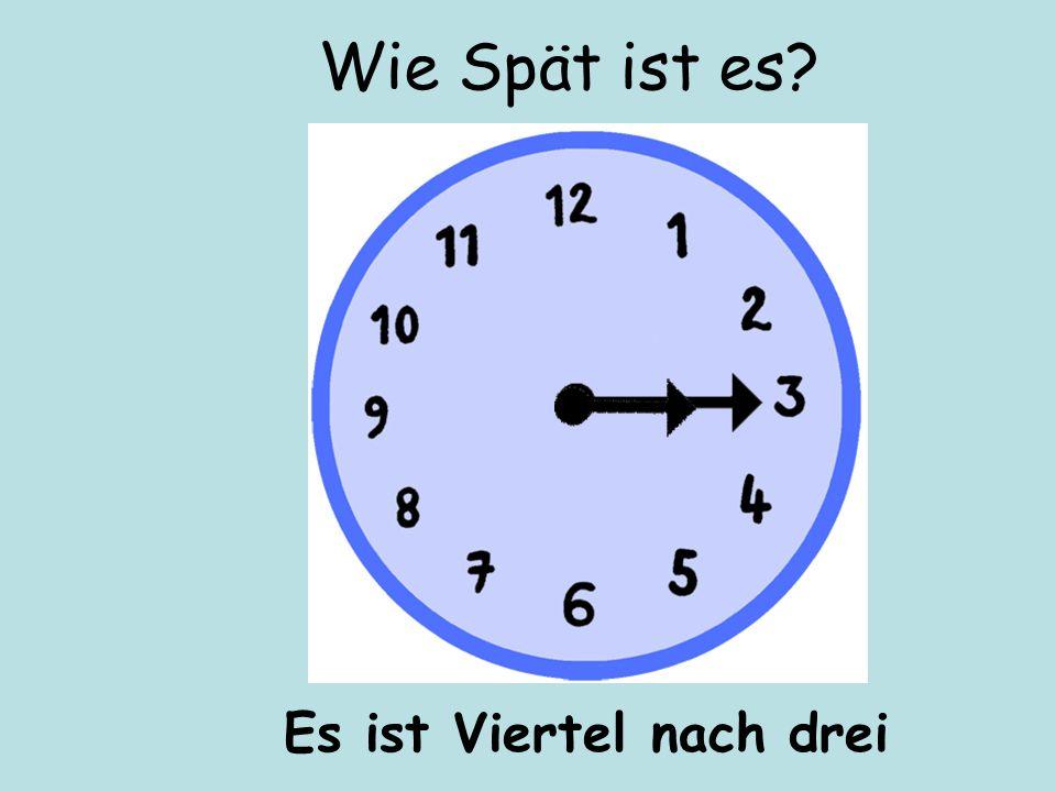 Es ist Viertel nach zwei Wie Spät ist es?