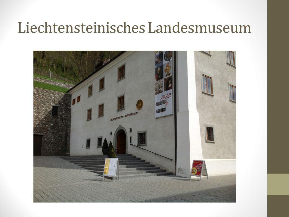 Liechtensteinisches Landesmuseum Das Liechtensteinische Landesmuseum ist eine öffentlich-rechtliche Stiftung des Fürstentums Liechtenstein, die die Ge