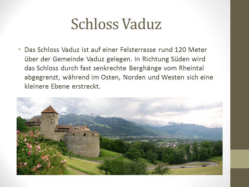 Schloss Vaduz Das Schloss Vaduz, früher auch Hohenliechtenstein genannt, liegt auf einer Felsterrasse über Vaduz, dem Hauptort des Fürstentums Liechte