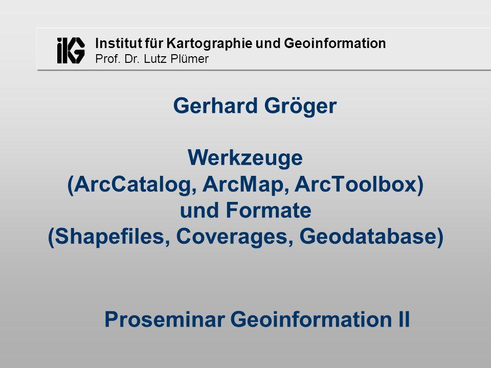 Gerhard Gröger - Proseminar GIS II - Werkzeuge und Formate12 Vektordaten: Formate Geodatabase neu in ArcInfo 8 Speicherung in Datenbank Geometrie: Spaghetti Objektorientierte Features ( Smart Features , Vererbung) Geometrische Netzwerke
