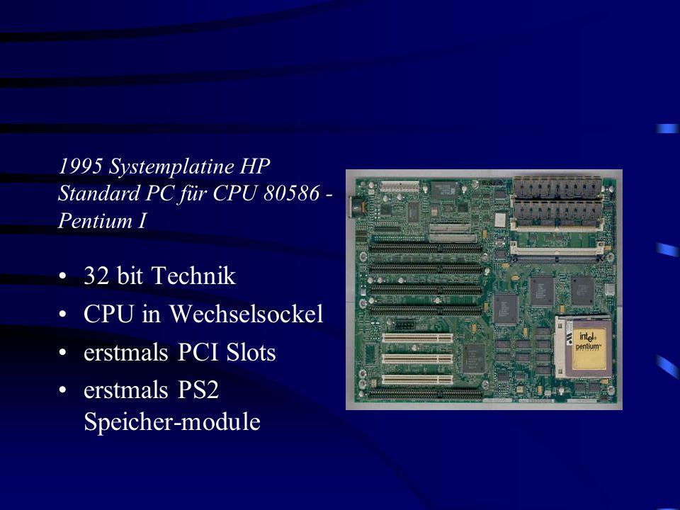 16 bit und 32 bit Technik 16 bit ISA Slots CPU und NPU gesockelt Standardmäßig Speicher in RAM-Bänken (SIMM) 1989 Systemplatine HP Standard PC für CPU