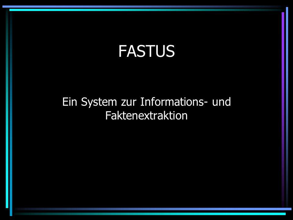 FASTUS Ein System zur Informations- und Faktenextraktion