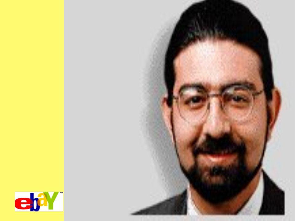 Pierre Omidyar - Gründer von eBay eBay ist die größte Online-Handelsgemeinschaft der Welt Geboren in Frankreich, lebt seit dem 6.