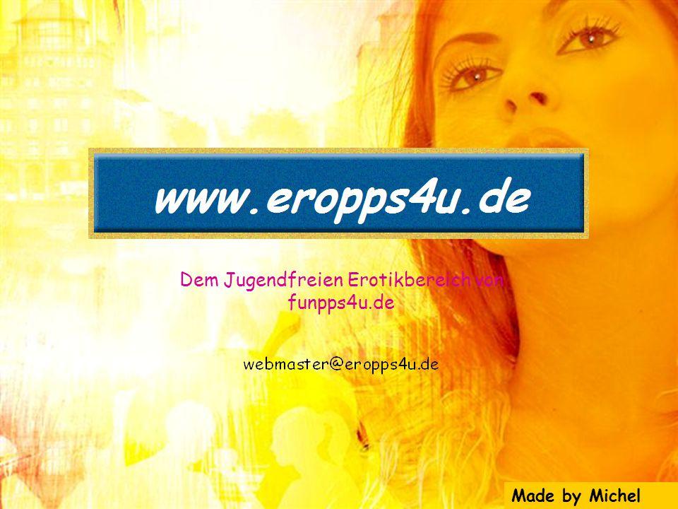 Dem Jugendfreien Erotikbereich von funpps4u.de Made by Michel