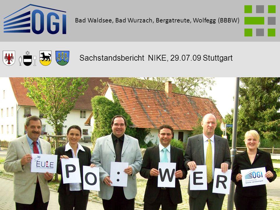1 Sachstandsbericht NIKE, 29.07.09 Stuttgart Bad Waldsee, Bad Wurzach, Bergatreute, Wolfegg (BBBW)