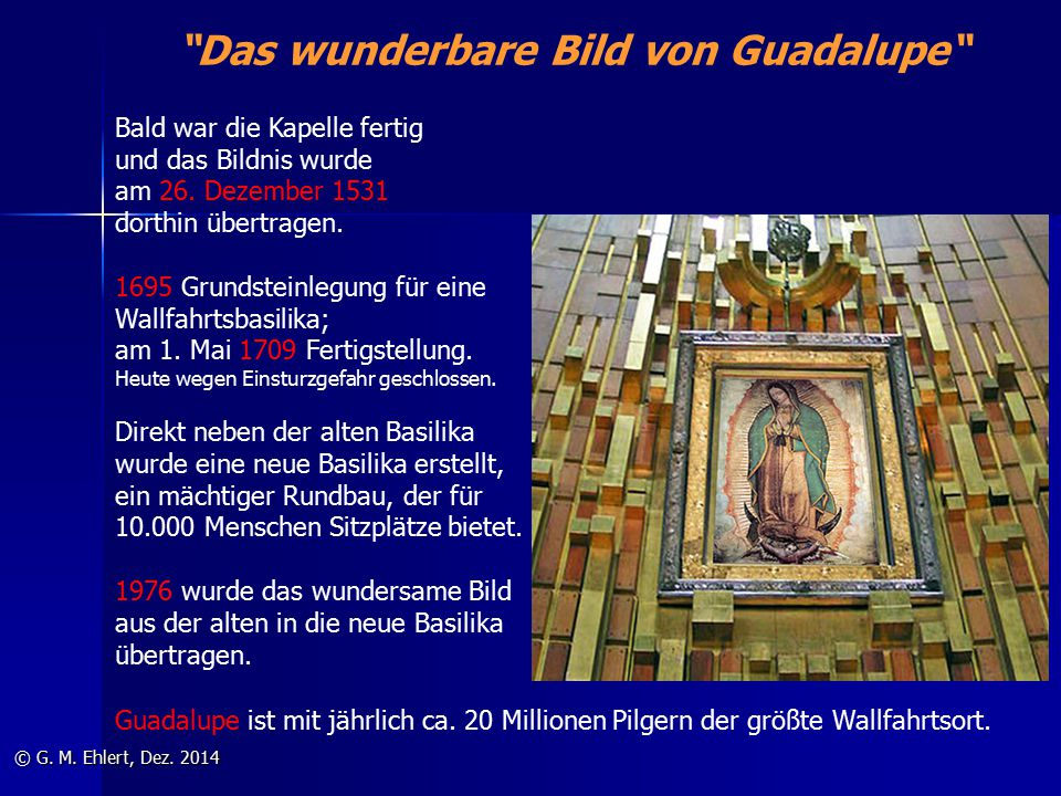 """""""Das wunderbare Bild von Guadalupe"""" © G. M. Ehlert, Dez. 2014 Bald war die Kapelle fertig und das Bildnis wurde am 26. Dezember 1531 dorthin übertrage"""
