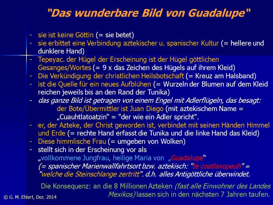 """""""Das wunderbare Bild von Guadalupe"""" © G. M. Ehlert, Dez. 2014 -sie ist keine Göttin (= sie betet) -sie erbittet eine Verbindung aztekischer u. spanisc"""