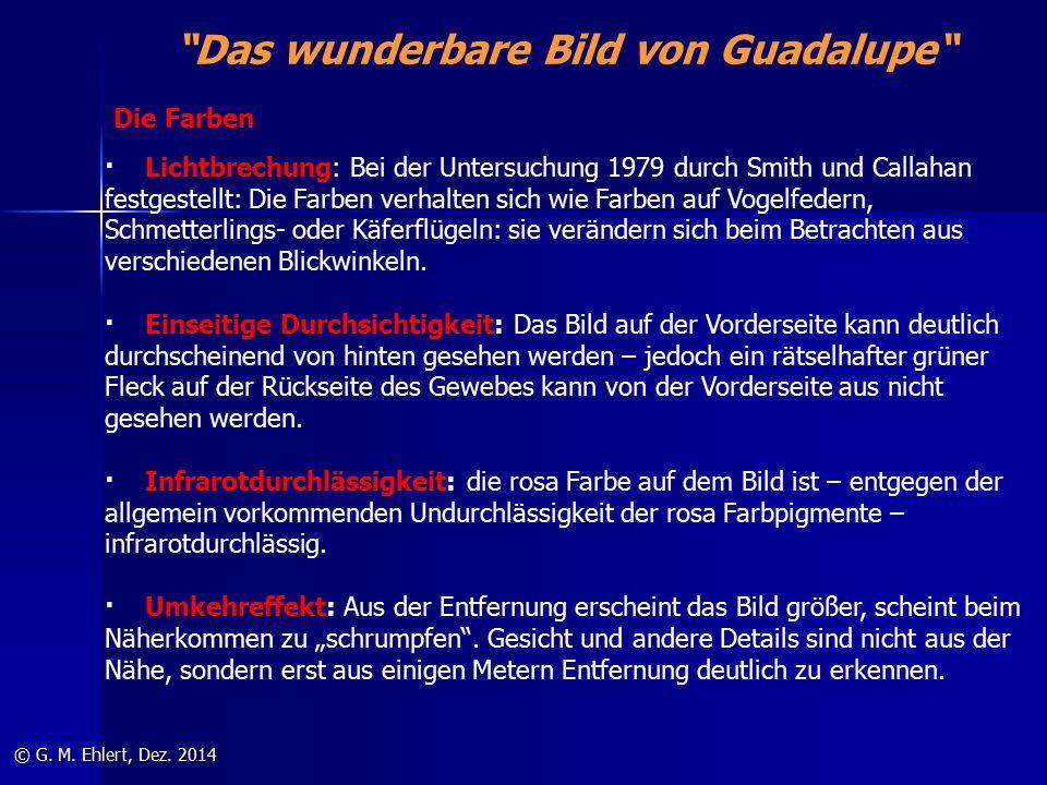 """""""Das wunderbare Bild von Guadalupe"""" © G. M. Ehlert, Dez. 2014 · Lichtbrechung: Bei der Untersuchung 1979 durch Smith und Callahan festgestellt: Die Fa"""