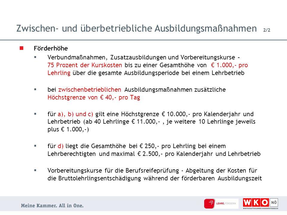 Förderhöhe  Verbundmaßnahmen, Zusatzausbildungen und Vorbereitungskurse – 75 Prozent der Kurskosten bis zu einer Gesamthöhe von € 1.000,- pro Lehrlin