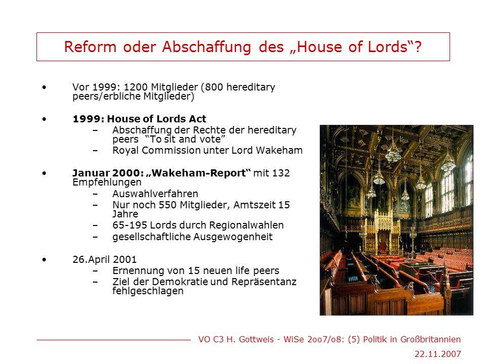"""VO C3 H. Gottweis - WiSe 2oo7/o8: (5) Politik in Großbritannien 22.11.2007 Reform oder Abschaffung des """"House of Lords""""? Vor 1999: 1200 Mitglieder (80"""