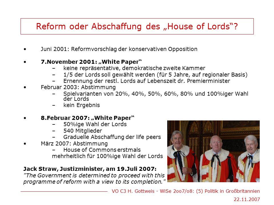 """VO C3 H. Gottweis - WiSe 2oo7/o8: (5) Politik in Großbritannien 22.11.2007 Reform oder Abschaffung des """"House of Lords""""? Juni 2001: Reformvorschlag de"""