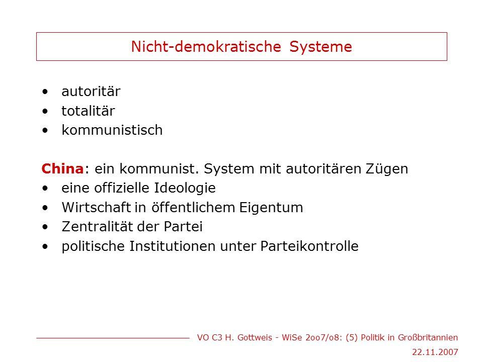VO C3 H. Gottweis - WiSe 2oo7/o8: (5) Politik in Großbritannien 22.11.2007 Nicht-demokratische Systeme autoritär totalitär kommunistisch China: ein ko