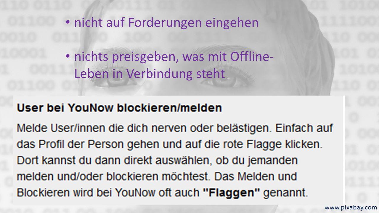 nicht auf Forderungen eingehen nichts preisgeben, was mit Offline- Leben in Verbindung steht Personen blockieren und melden