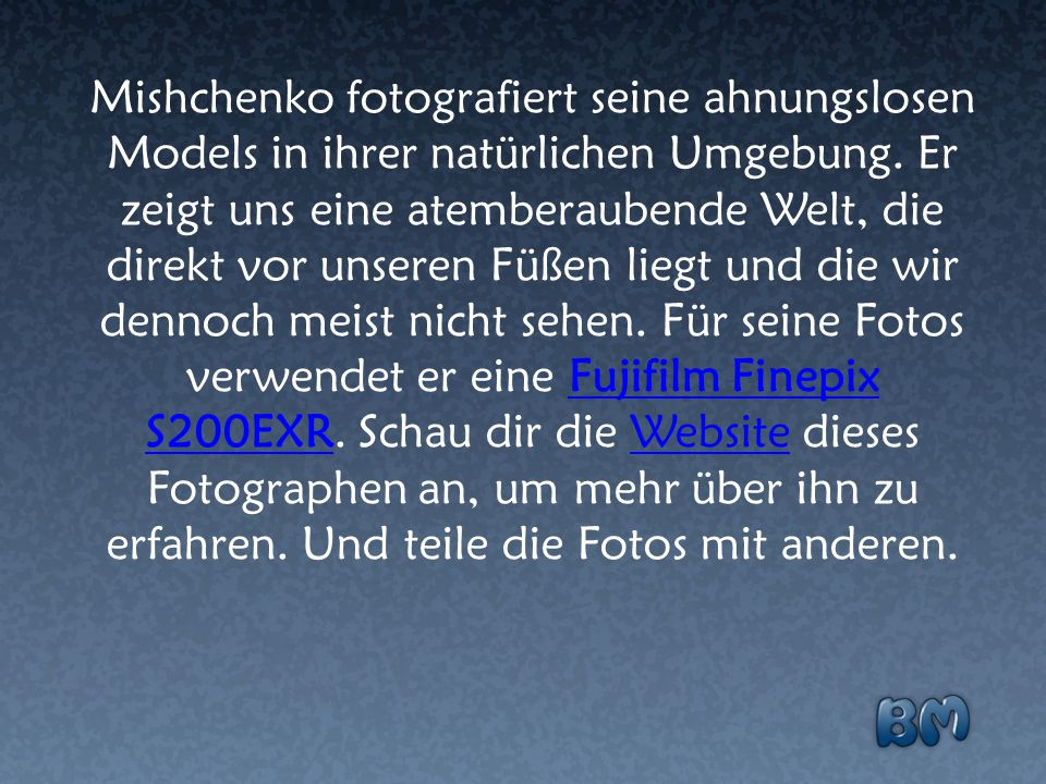 Mishchenko fotografiert seine ahnungslosen Models in ihrer natürlichen Umgebung.
