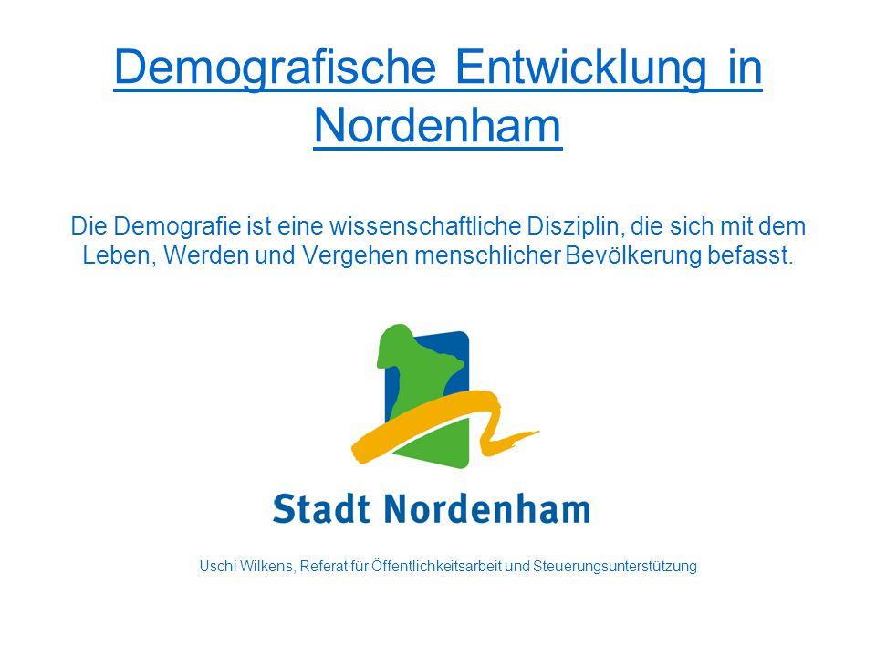 Demografische Entwicklung in Nordenham Die Demografie ist eine wissenschaftliche Disziplin, die sich mit dem Leben, Werden und Vergehen menschlicher B