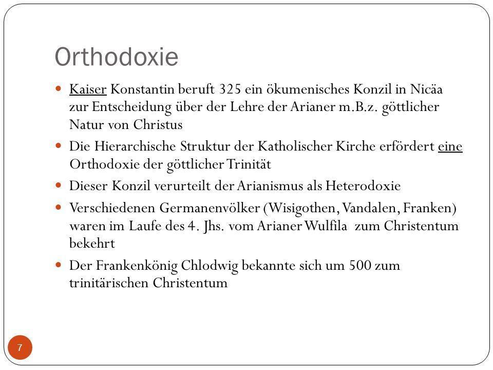 Orthodoxie 7 Kaiser Konstantin beruft 325 ein ökumenisches Konzil in Nicäa zur Entscheidung über der Lehre der Arianer m.B.z. göttlicher Natur von Chr