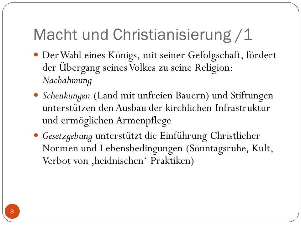 Macht und Christianisierung /1 8 Der Wahl eines Königs, mit seiner Gefolgschaft, fördert der Übergang seines Volkes zu seine Religion: Nachahmung Sche