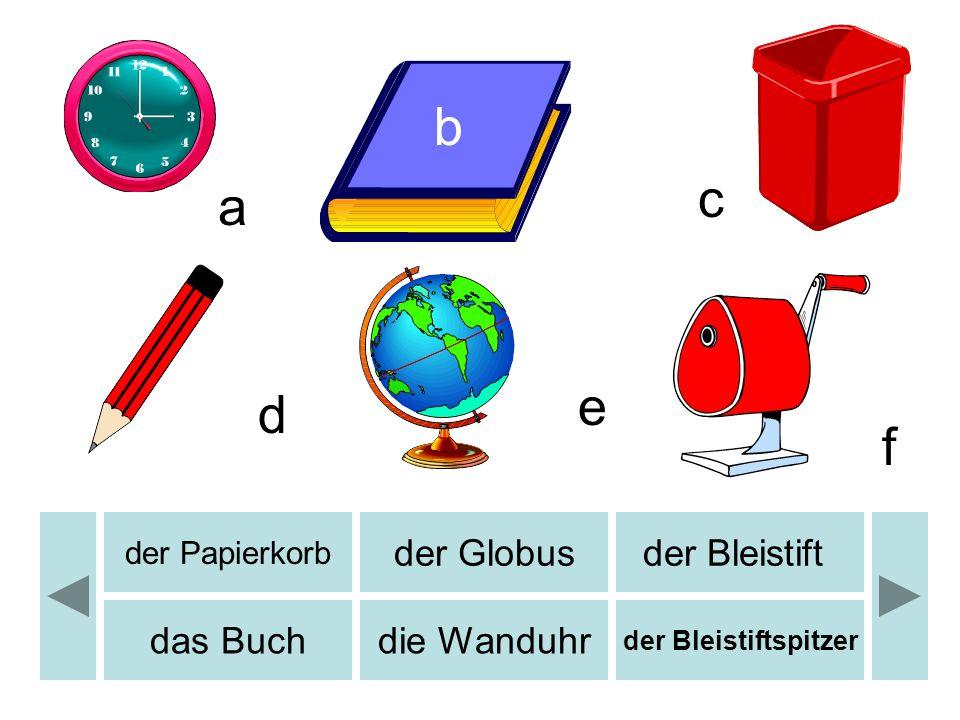 der Papierkorb der Globusder Bleistift das Buchdie Wanduhr der Bleistiftspitzer b c d e f a
