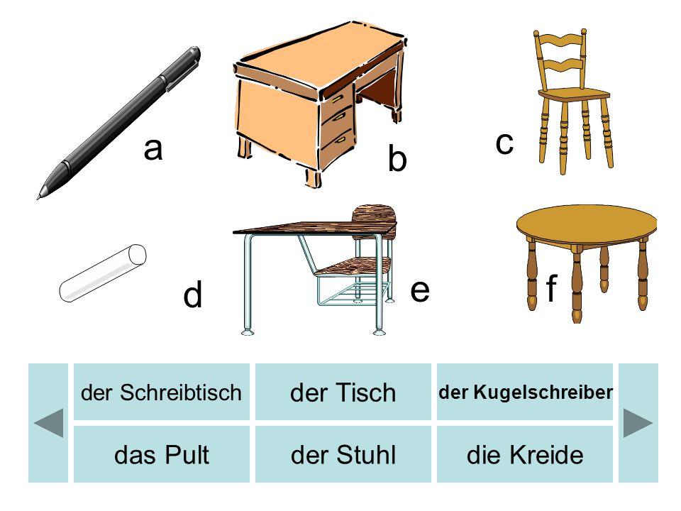 der Schreibtisch der Tisch der Kugelschreiber das Pultder Stuhldie Kreide a b c d ef