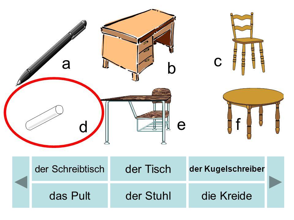 b c d e f a b der Papierkorb der Globusder Bleistift das Buchdie Wanduhr der Bleistiftspitzer