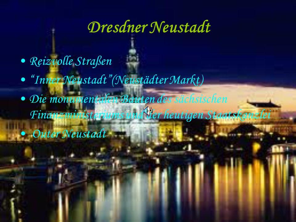 """Dresdner Neustadt Reizvolle Straßen """"Inner Neustadt""""(Neustädter Markt) Die monumentalen Bauten des sächsischen Finanzministeriums und der heutigen Sta"""