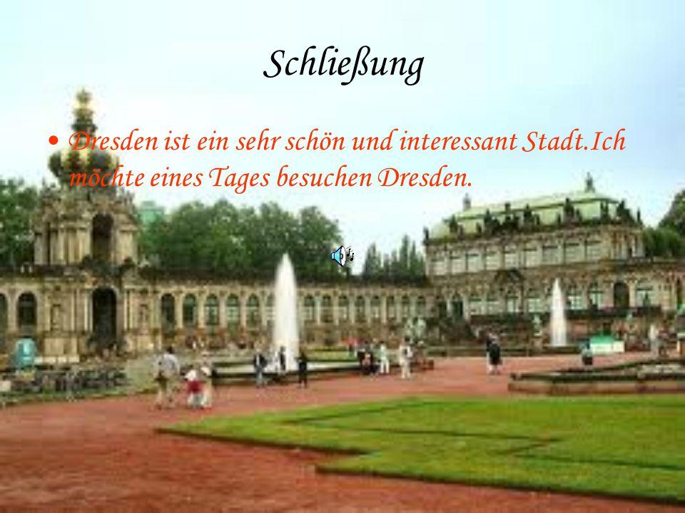 Schließung Dresden ist ein sehr schön und interessant Stadt.Ich möchte eines Tages besuchen Dresden.