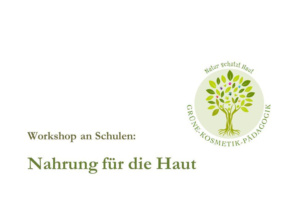 Nahrung für die Haut Workshop an Schulen:
