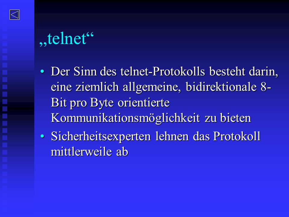 """""""telnet"""" Der Sinn des telnet-Protokolls besteht darin, eine ziemlich allgemeine, bidirektionale 8- Bit pro Byte orientierte Kommunikationsmöglichkeit"""