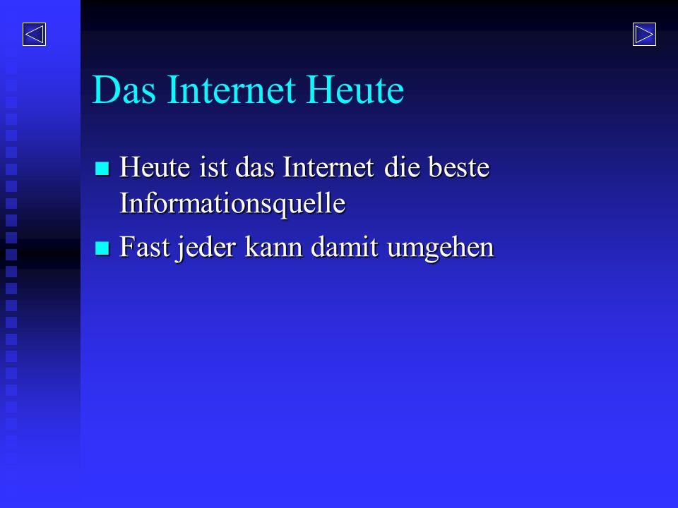Das künftige Internet In einigen Jahren wird es vielleicht die einzige Informationsquelle sein In einigen Jahren wird es vielleicht die einzige Informationsquelle sein